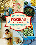 Prashad At Home: Everyday Indian Cooking from our Vegetarian Kitchen (English Edition)