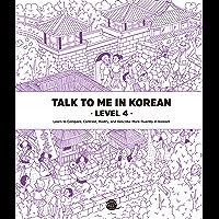 Talk To Me In Korean Level 4 (Talk To Me In Korean Grammar Textbook) (English Edition)