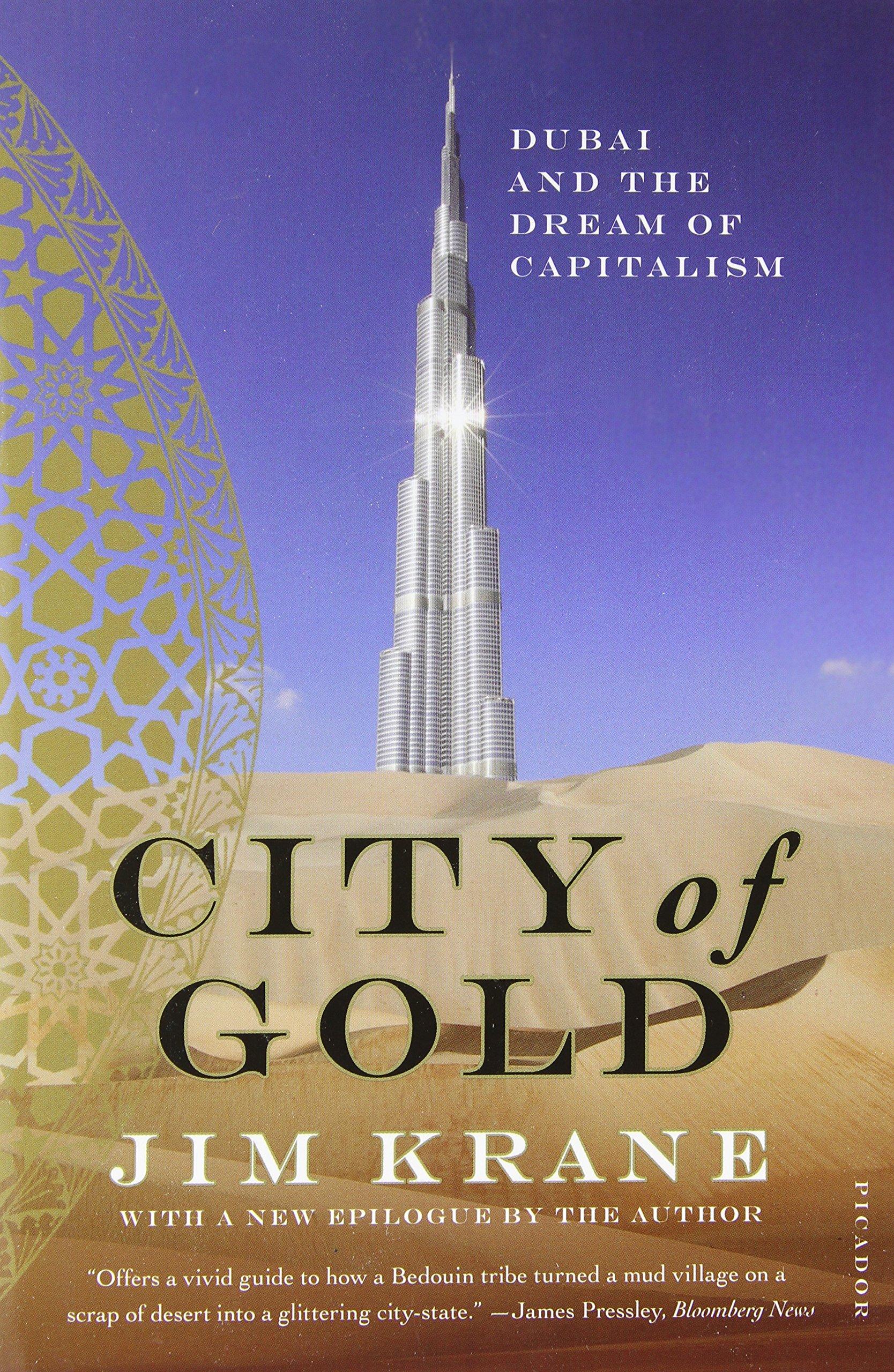 city of gold dubai and the dream of capitalism jim krane