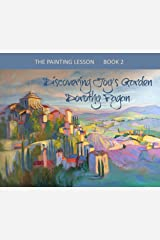 The Painting Lesson Book 2: Discovering Joy's Garden
