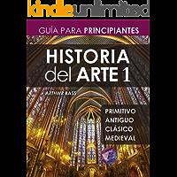 Historia del Arte 1: Guía para Principiantes (Spanish Edition)