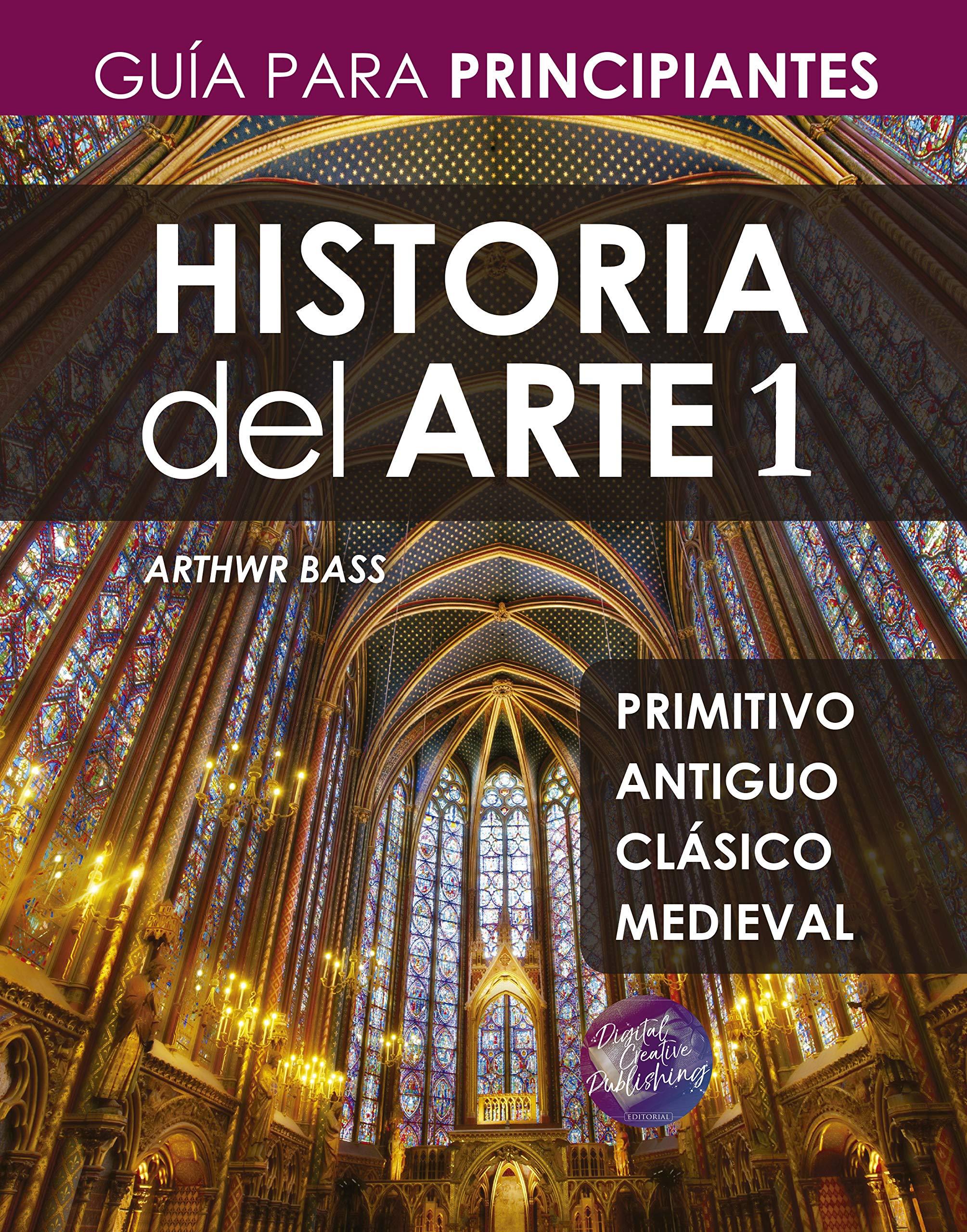 Historia del Arte 1: Guía para Principiantes por Arthwr Bass