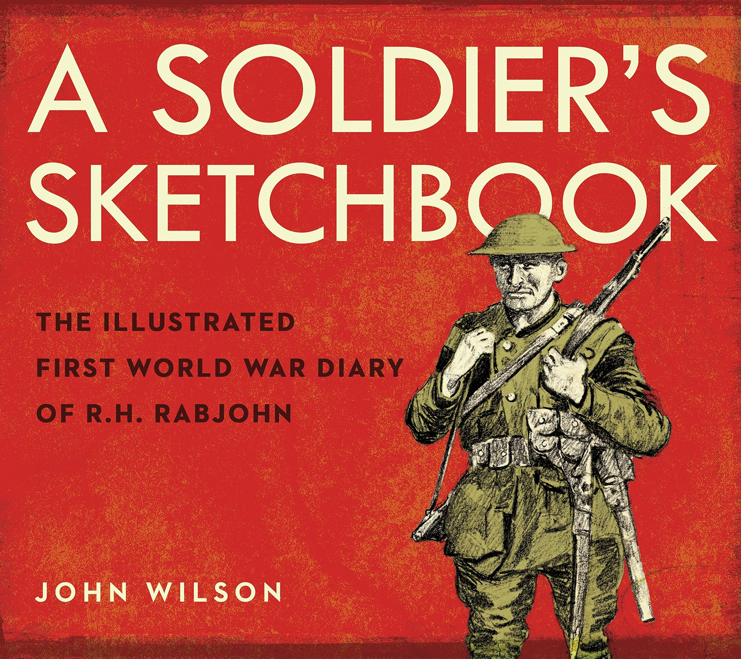 Download A Soldier's Sketchbook: The Illustrated First World War Diary of R.H. Rabjohn ebook