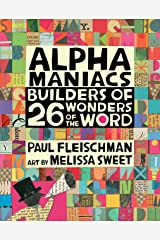 Alphamaniacs: Builders of 26 Wonders of the Word Kindle Edition