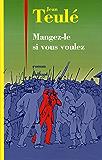 Mangez-le si vous voulez (French Edition)