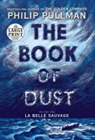 The Book Of Dust: La Belle Sauvage (Book Of Dust