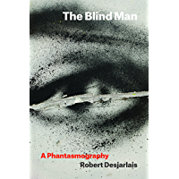 The Blind Man: A Phantasmography (Thinking from Elsewhere) book cover