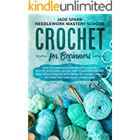 Crochet for Beginners: How to Learn Needlework with