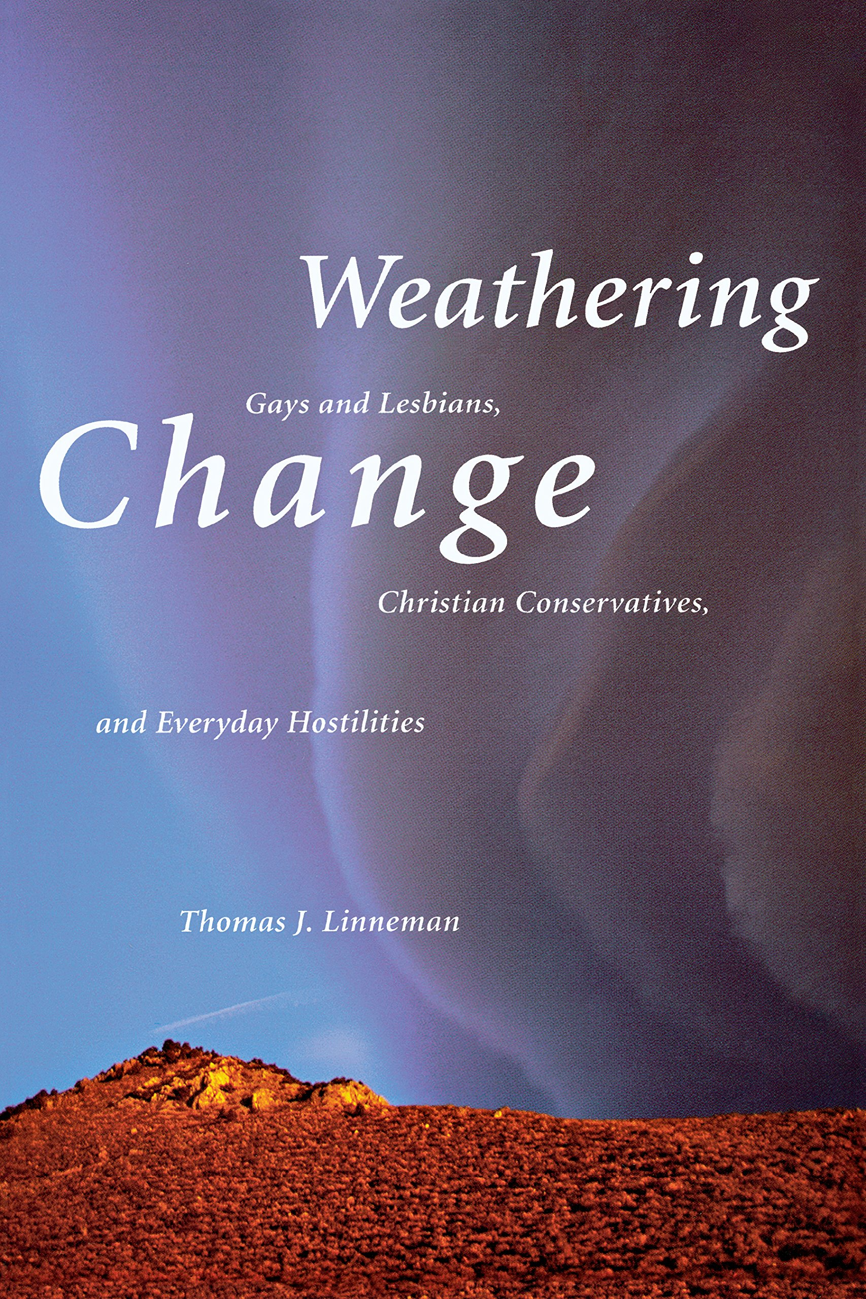 Change christian conservative everyday gay hostilities lesbian weathering