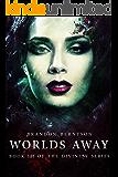 Worlds Away: A Dark Fantasy Romance (Divinity Series Book 3)