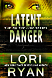 Latent Danger (On The Line Romantic Thriller Series Book 2)