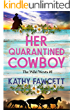 Her Quarantined Cowboy: A Clean Small Town Romance (The Wild Wests Book 1)