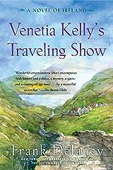 Venetia Kelly's Traveling Show: A Novel of Ireland Paperback