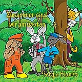 Zusammen sind wir am besten (German Edition)
