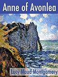 Anne of Avonlea (Illustrated) (Classics of North American Literature Book 3)