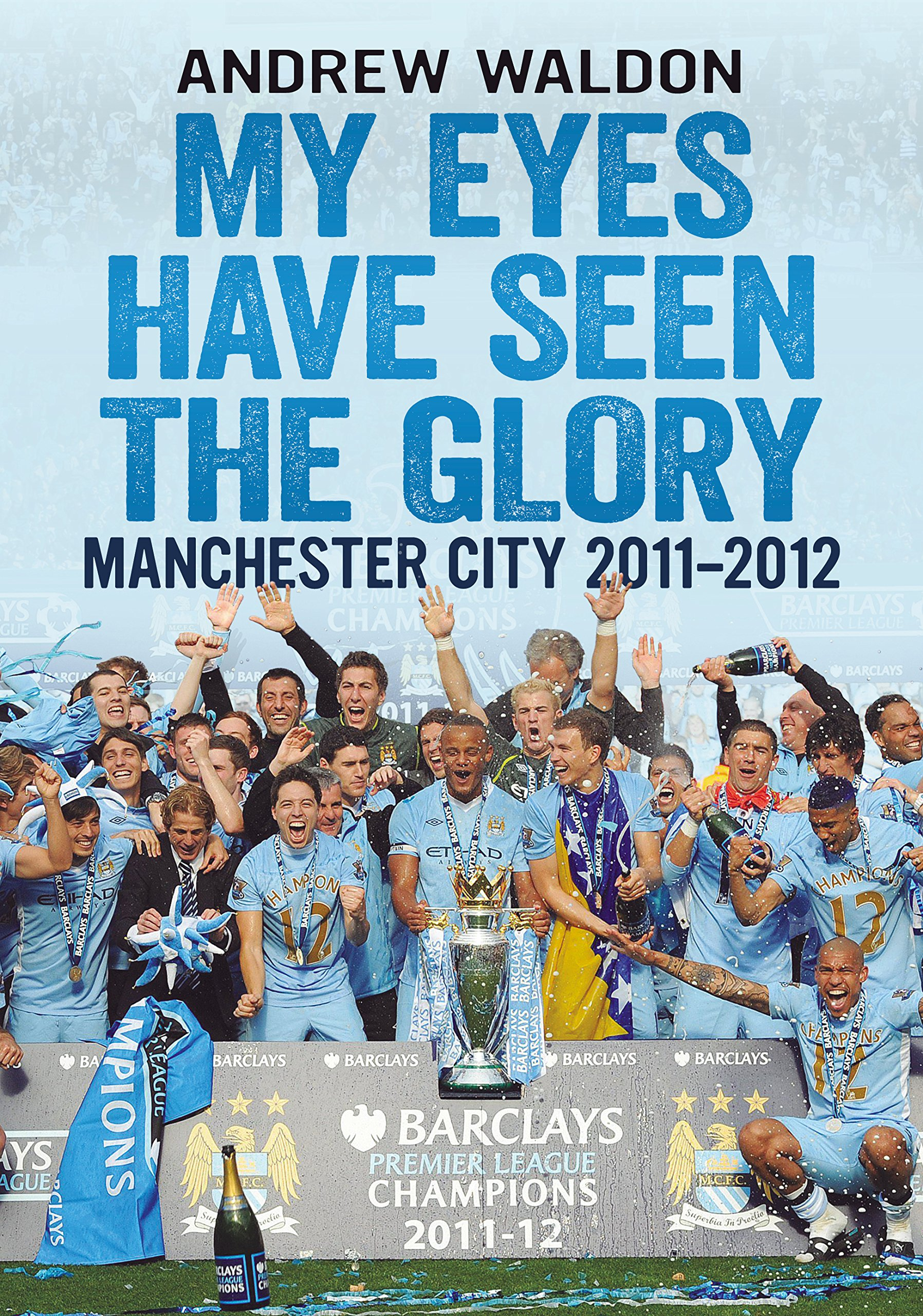 My Eyes Have Seen the Glory: Manchester City 2011-2012 ebook