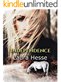Independence -  an action adventure for horse lovers of all ages (coming of age, western, adventure) (The Holiday Series Book 4)