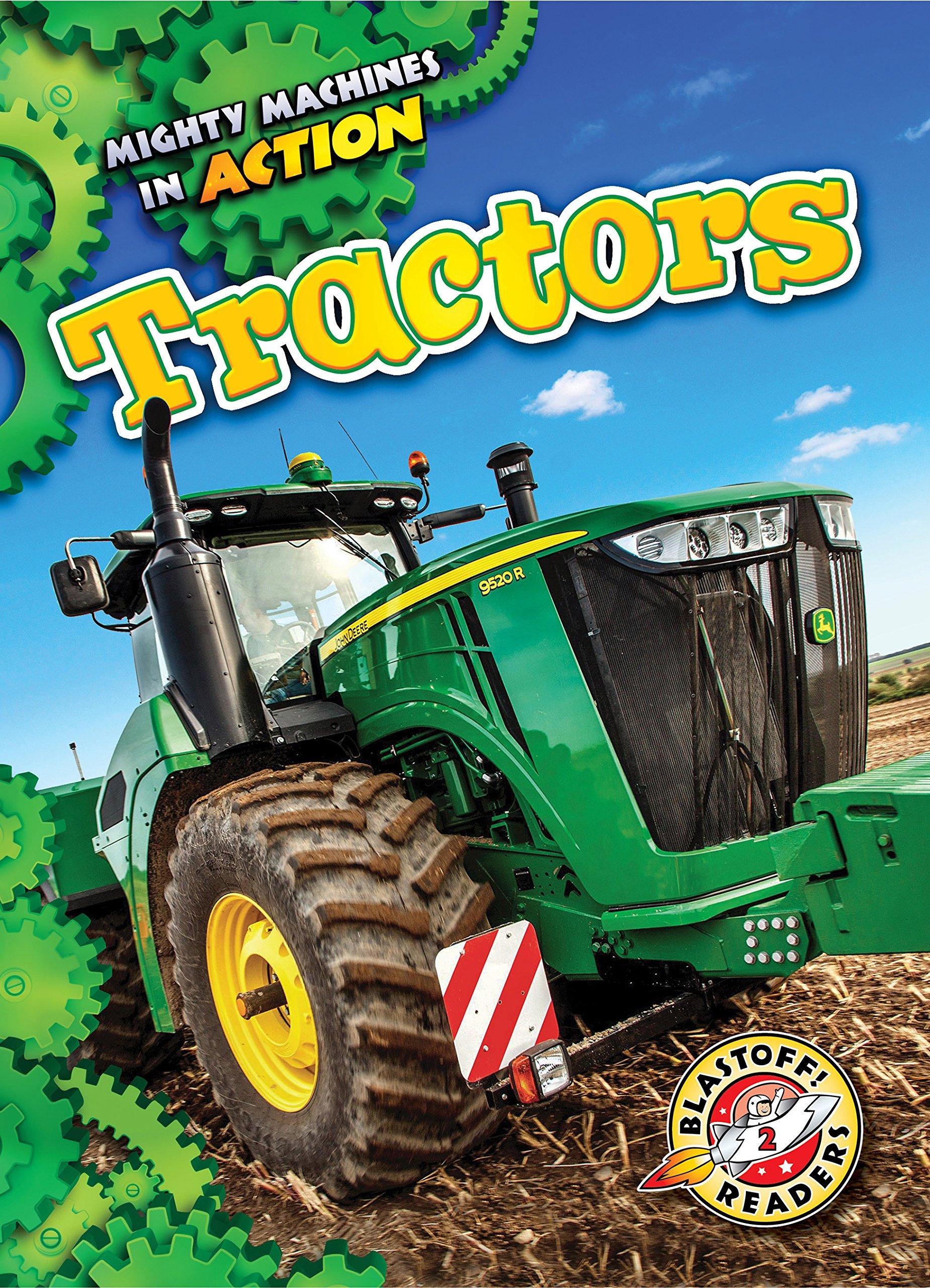 Tractors (Blastoff! Readers: Level 2: Mighty Machines in Action)