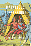 Marvelous Possessions: The Wonder of the New World (Carpenter Lectures)