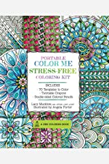 Portable Color Me Stress-Free Coloring Kit: Includes Book, Colored Pencils and Twistable Crayons (A Zen Coloring Book)