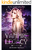 Hunter Trials (The Vampire Legacy Book 2)