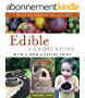 EDIBLE LANDSCAPING WITH A PERMACULTURE TWIST: HAVE YOUR YARD AND EAT IT TOO (English Edition)