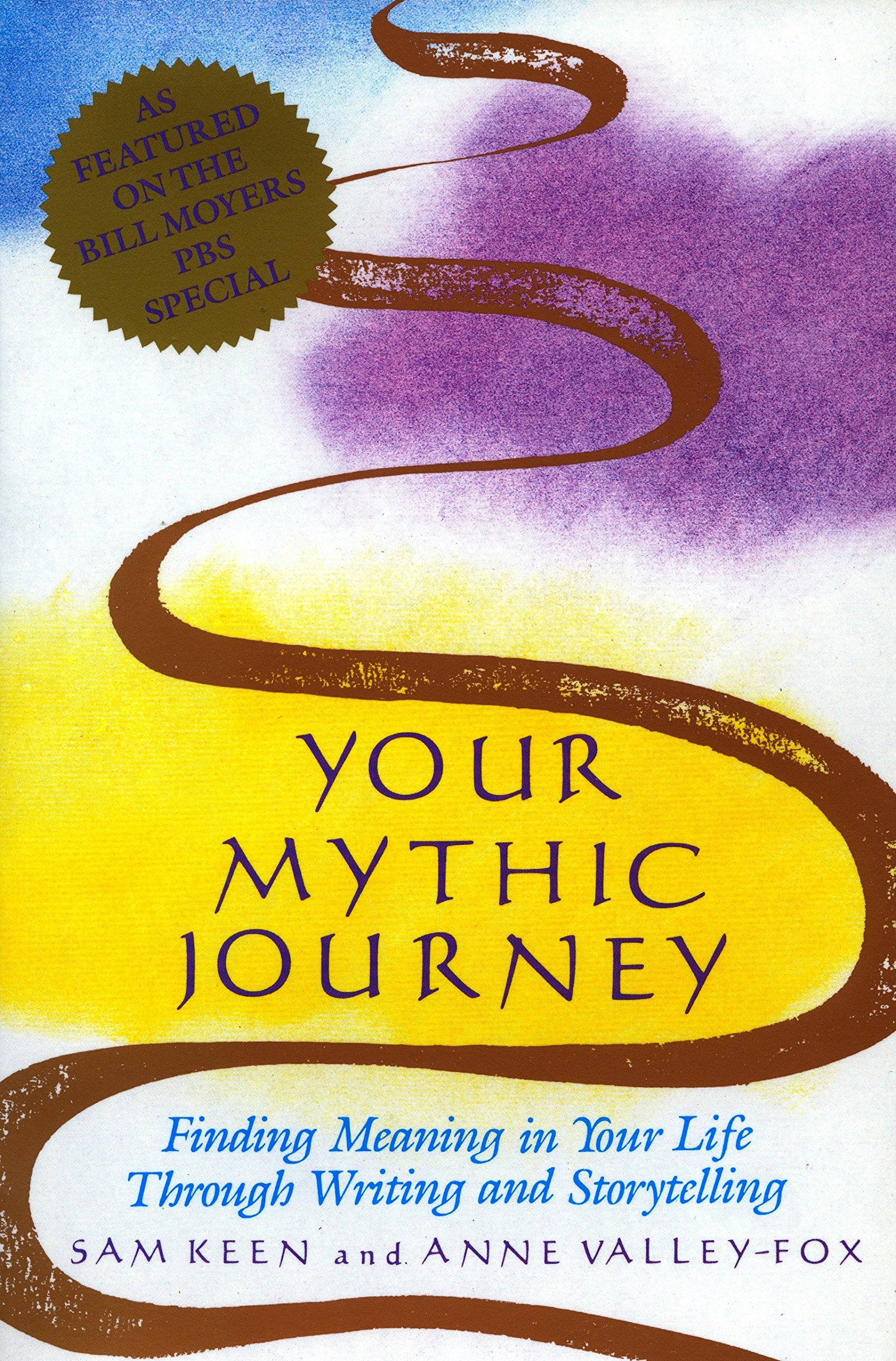 Your Mythic Journey: Finding Meaning in Your Life Through Writing and  Storytelling (Inner Work Book): Sam Keen, Anne Valley-Fox: 9780874775433:  Amazon.com: ...