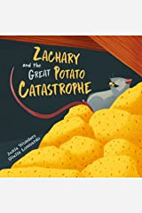 Zachary and the Great Potato Catastrophe: A Fun Family Read-Aloud & an Adorable Rhyming Picture Book For Kids / Children Kindle Edition