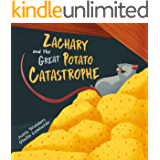 Zachary and the Great Potato Catastrophe: A Fun Family Read-Aloud & an Adorable Rhyming Picture Book For Kids / Children