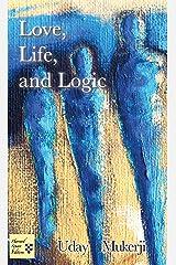 Love, Life, and Logic Kindle Edition