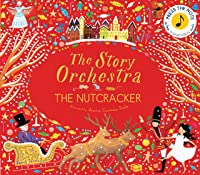 The Story Orchestra: The Nutcracker: Press The