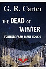 The Dead of Winter: A Fortress Farm Novel Kindle Edition