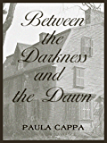 Between the Darkness and the Dawn: A Short Story