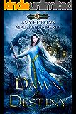 Dawn of Destiny: Age Of Magic - A Kurtherian Gambit Series (A New Dawn Book 1)