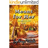 Meant For Her (Intended For Her Book 1)