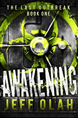 The Last Outbreak - AWAKENING - Book 1 (A Post-Apocalyptic Thriller) Kindle Edition