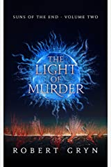 The Light of Murder: Suns of the End - Volume Two Kindle Edition
