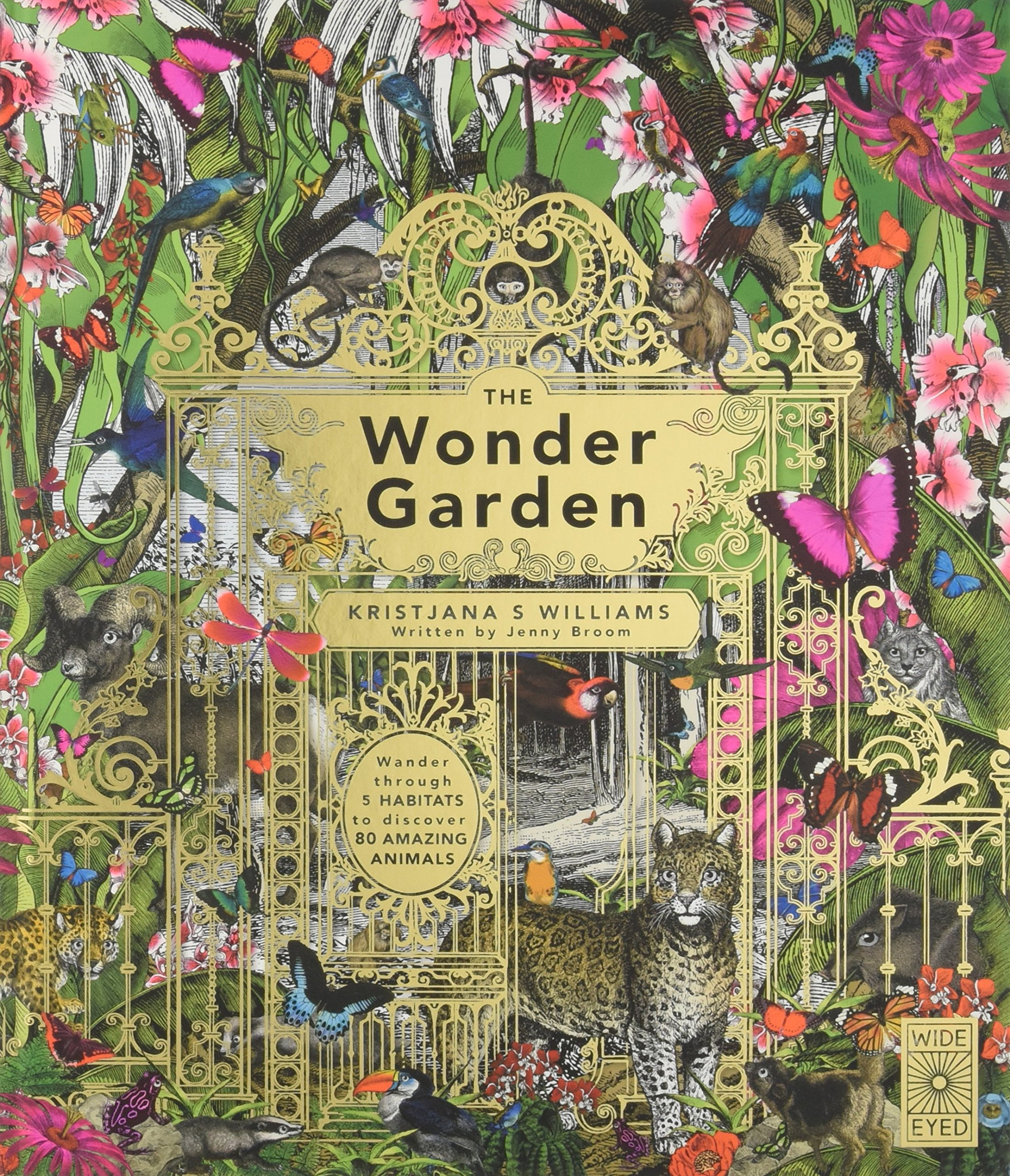 The Wonder Garden: Wander through 5 habitats to discover 80 amazing animals by Wide Eyed Editions (Image #1)