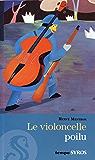 Le violoncelle poilu