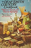 Deaf Smith Country Cookbook (Natural Foods for Family Kitchens)