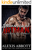 Stolen from the Hitman: A Bad Boy Mafia Romance (Alexis Abbott's Hitmen Book 5)