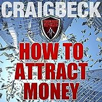 How to Attract Money: Manifesting Magic Secret 1