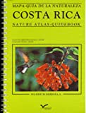 Costa Rica: Mapa-guia de la naturaleza: Nature Atlas - Guidebook
