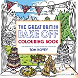 Great British Bake Off Colouring Book: With Illustrations From The Series