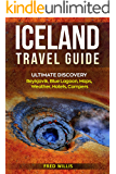 Iceland Travel Guide: Ultimate Discovery - Reykjavik, Blue Lagoon, Maps, Weather, Hotel, Campers (English Edition)