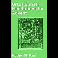 Ortus Christi: Meditations for Advent (English Edition)