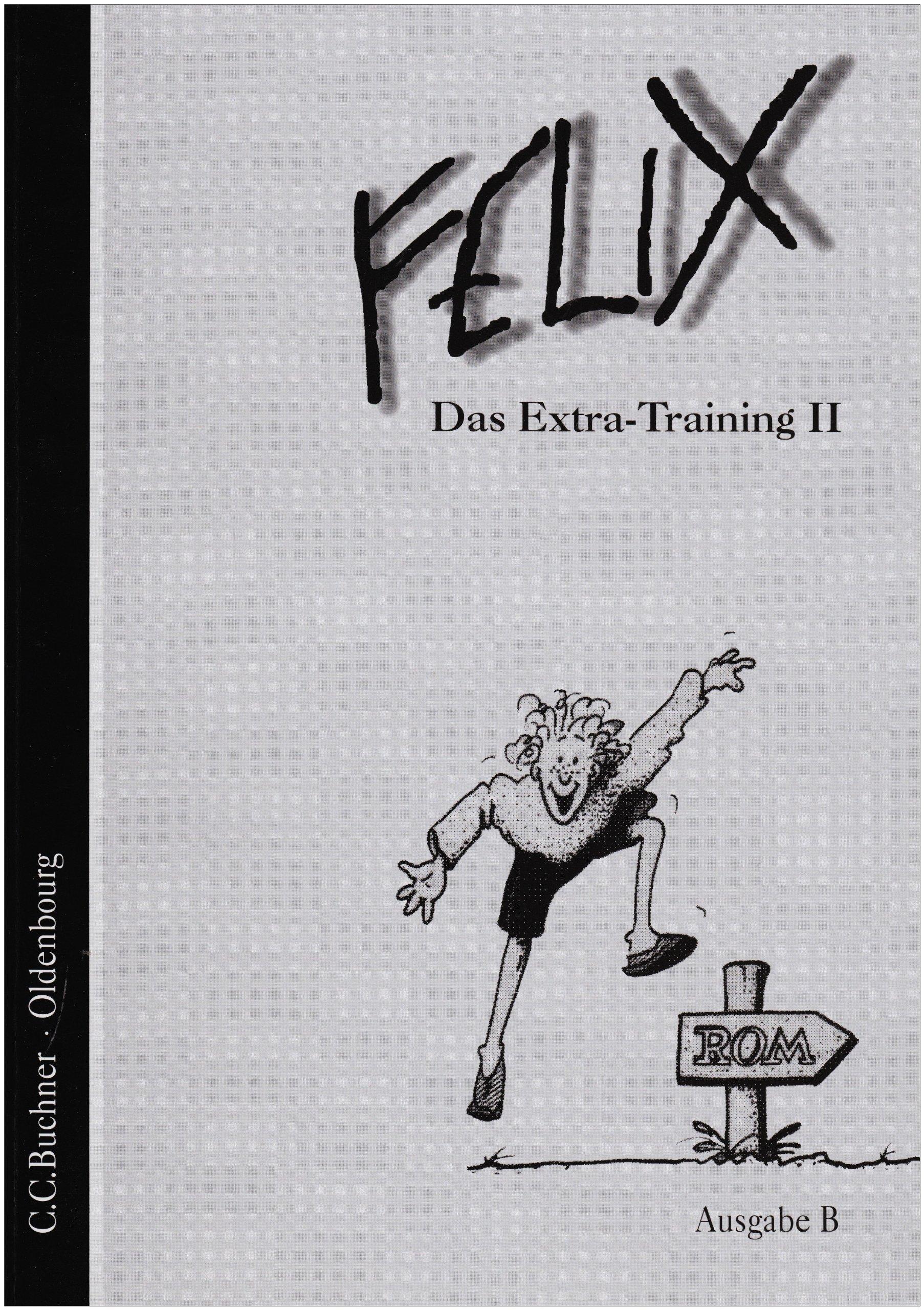 Felix - Ausgabe B: Band II - Das Extra-Training