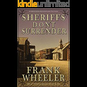 Sheriffs Don't Surrender (Westward Saga Western) (A Western Adventure Fiction)