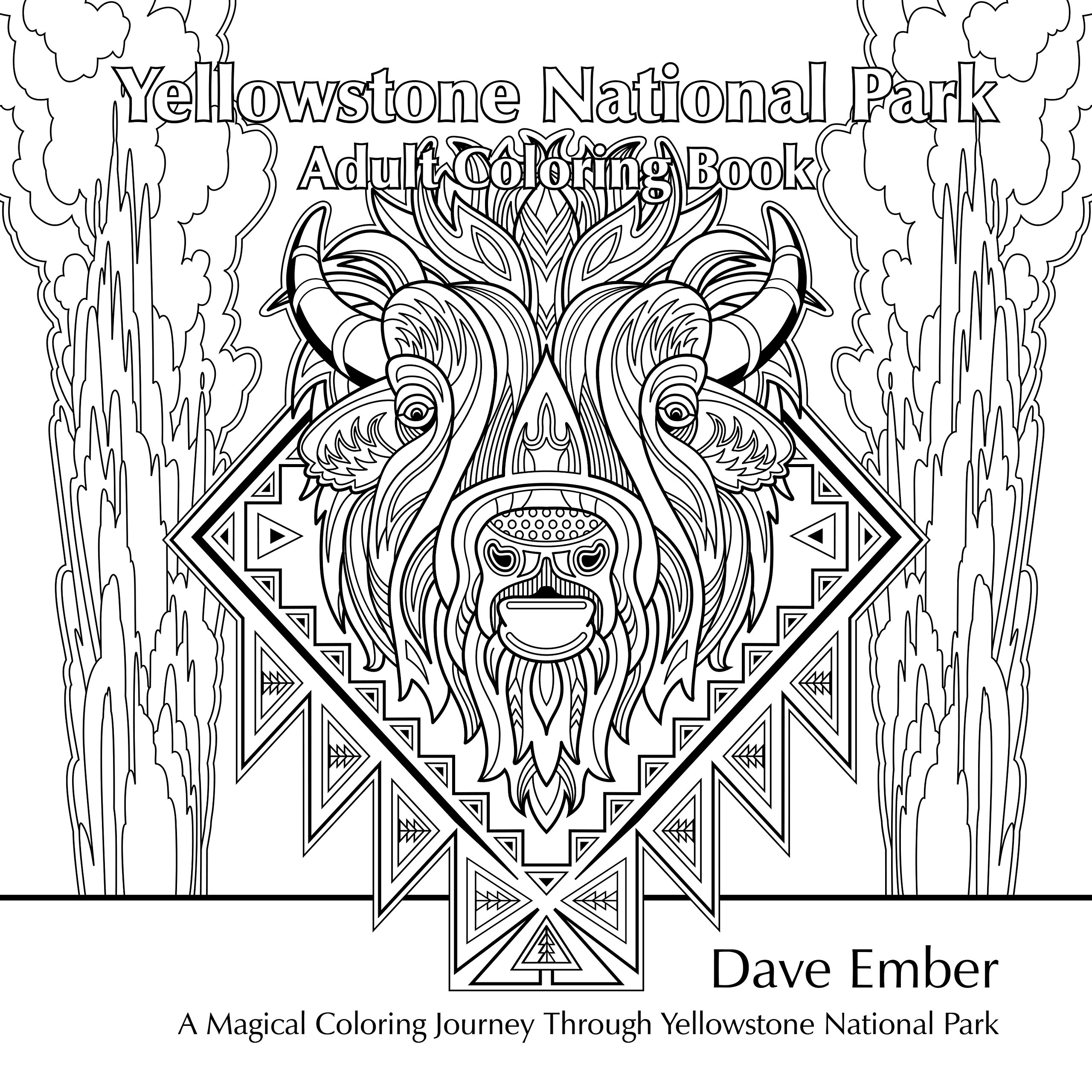 Coloring book landforms - Yellowstone National Park Adult Coloring Book Dave Ember Don Compton 9780975896044 Amazon Com Books