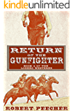 Return of the Gunfighter: A Lodero Western Adventure (The Lodero Westerns Book 4)